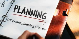 Read more about the article NYC estate planning attorney